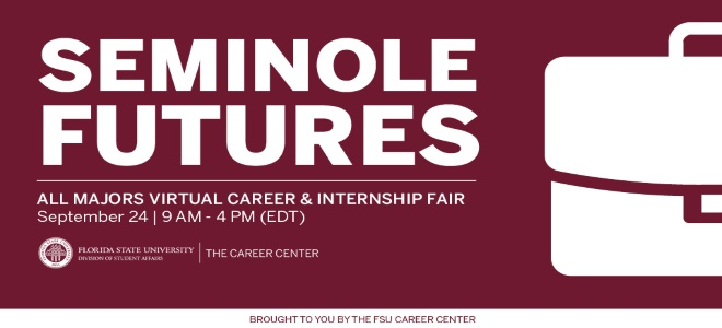 Florida State University Seminole Futures Career and Internship Fair  Banner