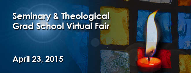 Seminary & Theological Grad School Virtual Fair - April 2015 Banner