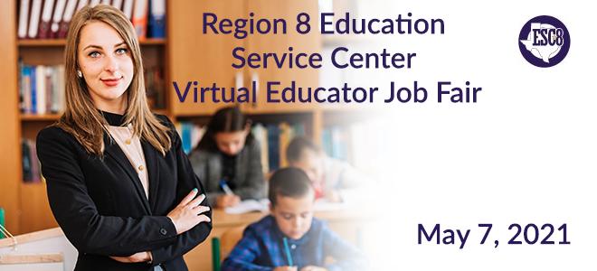 Region 8 Education Service Center  Virtual Educator Job Fair Banner