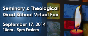 Go to the Seminary & Theological Grad School Virtual Fair website