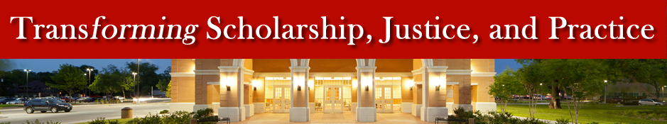 Transforming Scholarship, Justice, and Practice