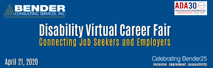 Bender Virtual Career Fair for People with Disabilities - November 13, 2019 - Accelerating Disability Inclusion. Talent. Access. Learning. Strategy.