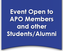 Event Open to APO Members and other Students/Alumni